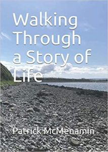 Walking Through A Story of Life by Paddy McMenamin